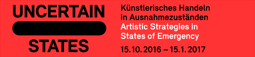 Uncertain States – Artistic Strategies in States of Emergency